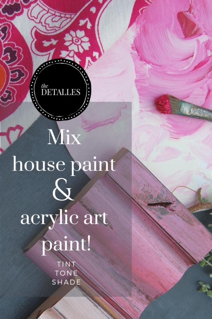 Mix house paint & acrylic art paint. Create tint, shade or tone.